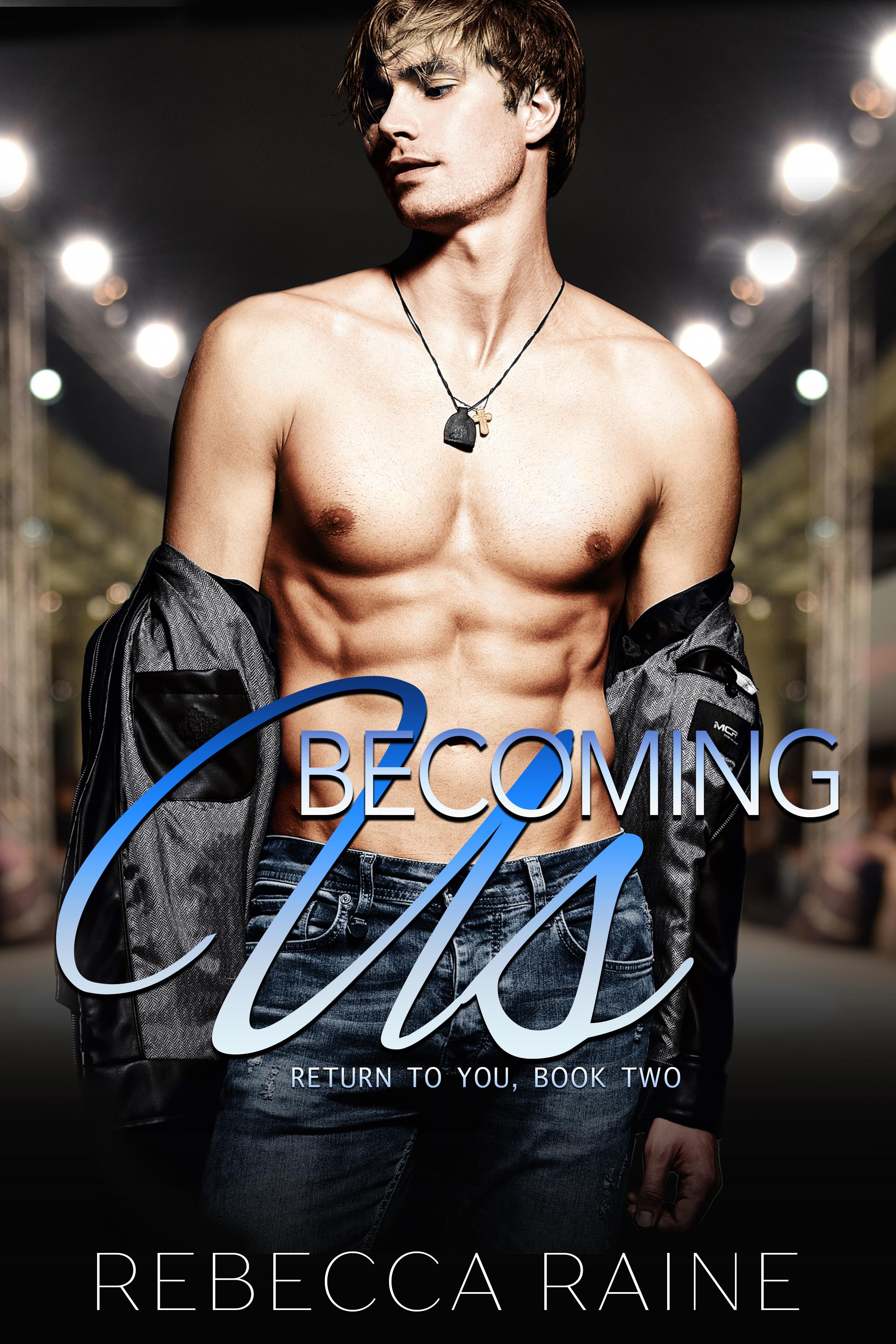 RebeccaRaine_ReturnToUs_Book 2_BecomingUs__Kindle